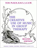img - for The Creative Use of Music in Group Therapy by Tom Plach (1997-03-01) book / textbook / text book