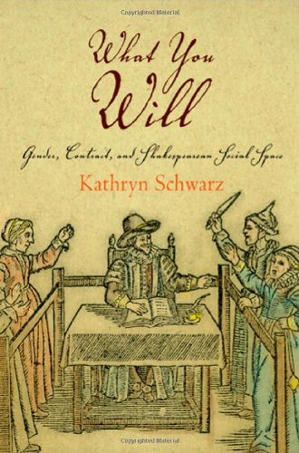 What You Will: Gender, Contract, and Shakespearean Social...