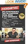 #AskGaryVee: One Entrepreneur's Take...