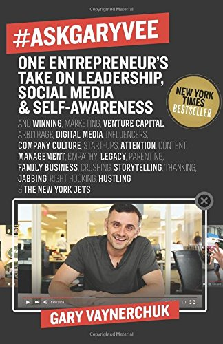 AskGaryVee-One-Entrepreneurs-Take-on-Leadership-Social-Media-and-Self-Awareness