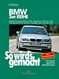 So wird's gemacht. BMW 3er-Reihe: Limousine ab 4/98, Coupe ab 4/99, Touring ab 9/99, Compact ab 9/00