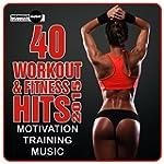 40 Workout & Fitness Hits 2015. Motiv...