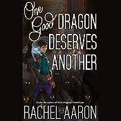 One Good Dragon Deserves Another: Heartstrikers, Book 2 | Rachel Aaron