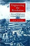 Engineering the Revolution (0691009694) by Alder, Ken