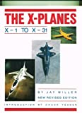 The X Planes: X-1 to X-31 (0517567490) by Jay Miller