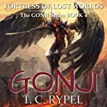Fortress of Lost Worlds: Gonji, Book 4 | T.C. Rypel