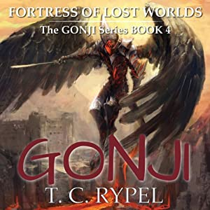 Fortress of Lost Worlds: Gonji, Book 4 | [T.C. Rypel]