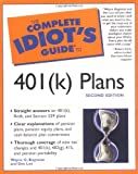 The Complete Idiot's Guide to 401(k) Plans (2nd Edition)