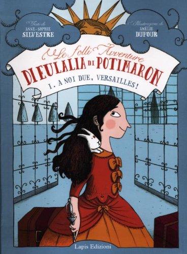 A noi due Versailles Le folli avventure di Eulalia di Potimaron 1 PDF
