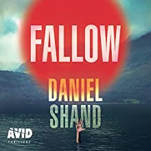 Fallow Audiobook by Daniel Shand Narrated by Angus King