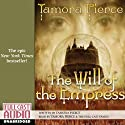 The Will of the Empress (       UNABRIDGED) by Tamora Pierce Narrated by Tamora Pierce