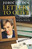 Letters to Olive: Sea of Love, Sea of Loss; Seed of Love, Seed of Life John Quinn