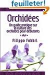 Orchid�es. Un guide pratique sur la c...