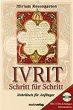 Ivrit - Schritt für Schritt: Hebräisch für Anfänger, mit 2 CDs + Lösungen Selbstlernkurs