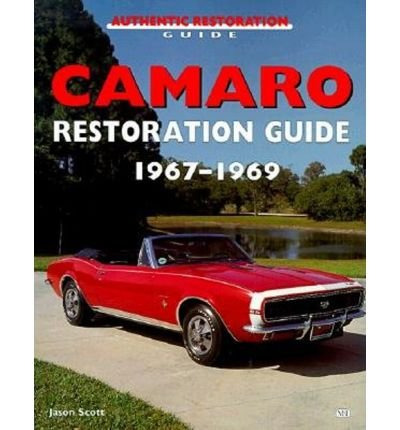 [(Camaro Restoration Guide 1967-69)] [Author: Jason Scott] published on (July, 1997) (1967 Camaro Restoration compare prices)