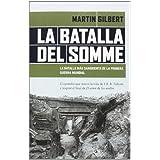 La batalla del Somme: La batalla más sangrienta de la primera guerra mundial (Ariel)