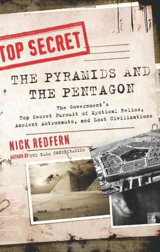 """The Pyramids and the Pentagon - The Government's Top Secret Pursuit of Mystical Relics, Ancient Astronauts, and Lost Civilizations"" av Nick Redfern"