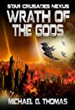 Wrath of the Gods (Star Crusades Nexus, Book 8)