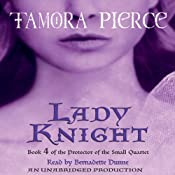 Lady Knight: Book 4 of the Protector of the Small Quartet | [Tamora Pierce]