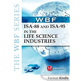 THE WBF BOOK SERIES--ISA 88 and ISA 95 in the Life Science Industries