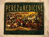 img - for Perez on Medicine: The Whimsical Art of Jose S. Perez book / textbook / text book