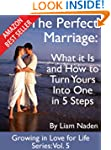 The Perfect Marriage: What it Is and...
