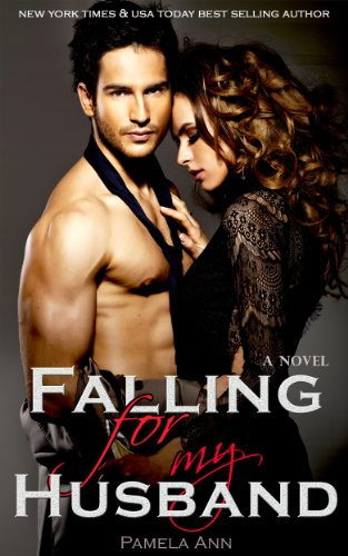 Falling For My Husband (British Billionaires) by Pamela Ann