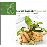 Einfach Köstlich Vegetarisch: Band 7