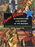 True West: An Illustrated Guide to th...