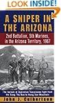 A Sniper in the Arizona: 2nd Battalio...