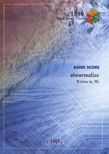 Band piece 1389 abnormalize by Rin toshite Shigure (BAND SCORE PIECE)