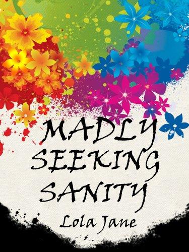 Madly Seeking Sanity