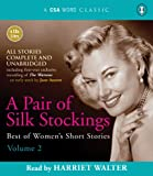 img - for A Pair of Silk Stockings: Best of Women's Short Stories Volume 2 (A CSA Word Classic) book / textbook / text book