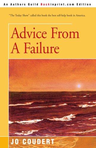 Advice From A Failure