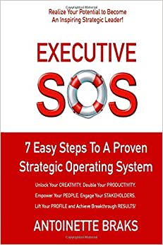 Executive SOS: 7 Easy Steps To A Proven Strategic Operating System