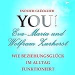 Wie Beziehungsglück im Alltag funktioniert (YOU! Endlich glücklich) | Eva-Maria Zurhorst