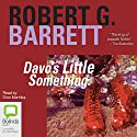 Davo's Little Something Audiobook by Robert G. Barrett Narrated by Dino Marnika