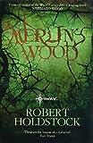 Merlin's Wood (Mythago Wood Book 5)