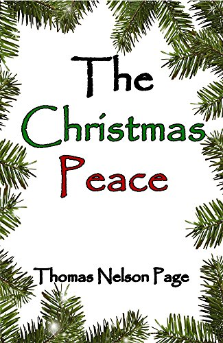 Thomas Nelson Page - The Christmas Peace (Illustrated)