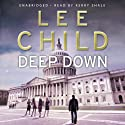 Deep Down: A Jack Reacher Short Story (       UNABRIDGED) by Lee Child Narrated by Kerry Shale