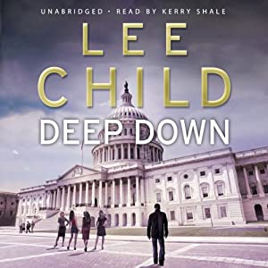 Deep Down: A Jack Reacher Short Story | [Lee Child]