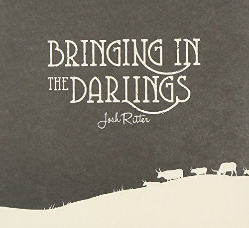 CD : JOSH RITTER - Bringing In The Darlings