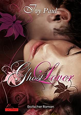 ghost lover erotischer paul