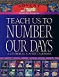 img - for Teach Us to Number Our Days: A Liturgical Advent Calendar by Barbara Dee Bennett Baumgarten (1999-09-01) book / textbook / text book