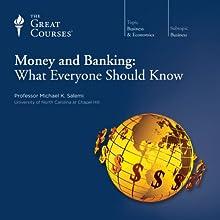 Money and Banking: What Everyone Should Know Lecture Auteur(s) :  The Great Courses Narrateur(s) : Professor Michael K. Salemi