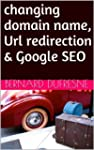 changing domain name, Url redirection...