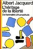echange, troc Albert Jacquard - L'héritage de la liberté