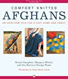 img - for Comfort Knitted Afghans: An Heirloom Trio for a Cozy Home and Family book / textbook / text book
