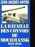 echange, troc Antier - La bataille des convois de mourmansk