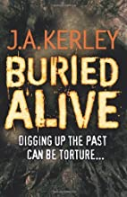 By J. A Kerley Buried Alive [Paperback]